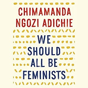 Feminist Books:We should all be feminists by Chimamanda Ngozi Adichie