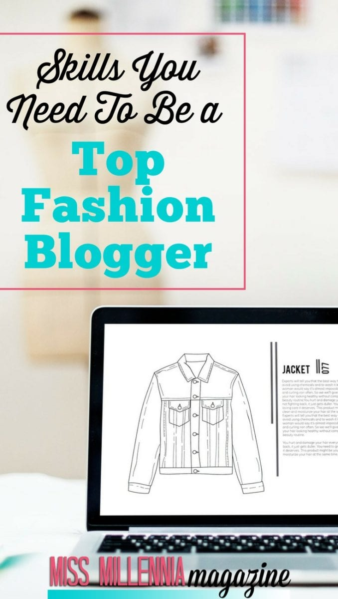 If you're thinking of becoming a fashion blogger and live the dream, or just wondering what it takes to become a great fashion blogger, here are a set of skills that a fashion blogger should have in order to thrive in the industry: