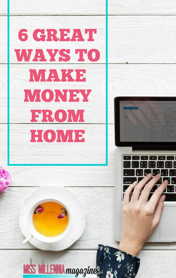 6 Great Ways to Make Money from Home