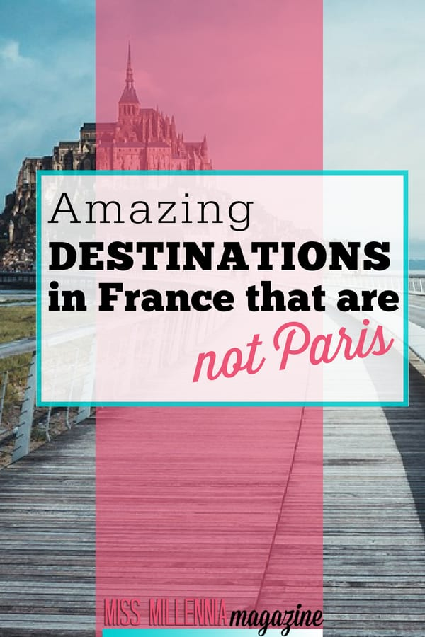 France is a beautiful country with lots to offer. Here are some destination, that is not Paris, you should write down on your list.