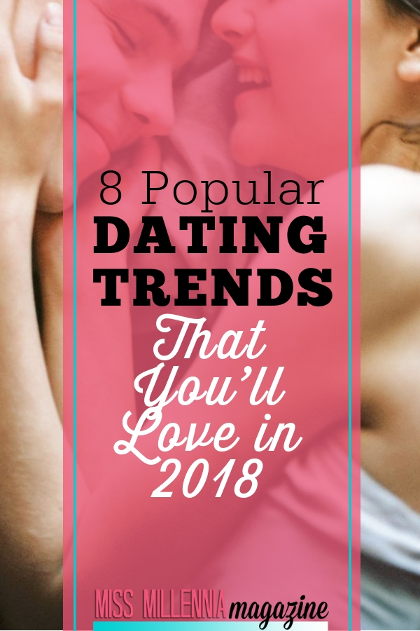 Singles are finding more effective ways to meet and date people. Here are a few of the more popular dating trends this 2018.