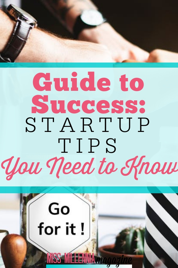 When it comes to startups, tenacity is half the battle. We'll help you conquer the rest with some must-know startup tips.