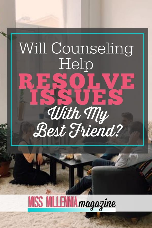 Have issues with your best friend? Counseling will help bring a positive change by suggesting the steps and therapies that will make you a better person.