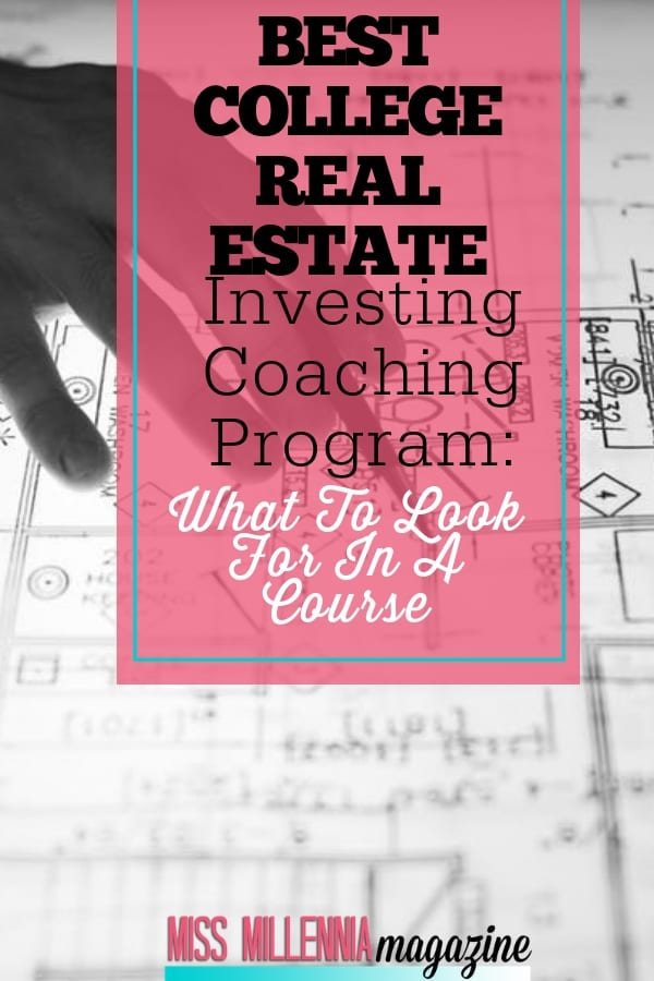 Coaching programs will not only guide you but also develop every aspect you need to invest in real estate. Here are things to look for in a course.