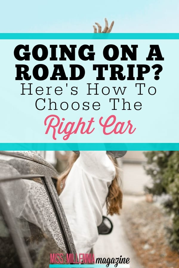 Going On A Road Trip-Here's How To Choose The Right Car