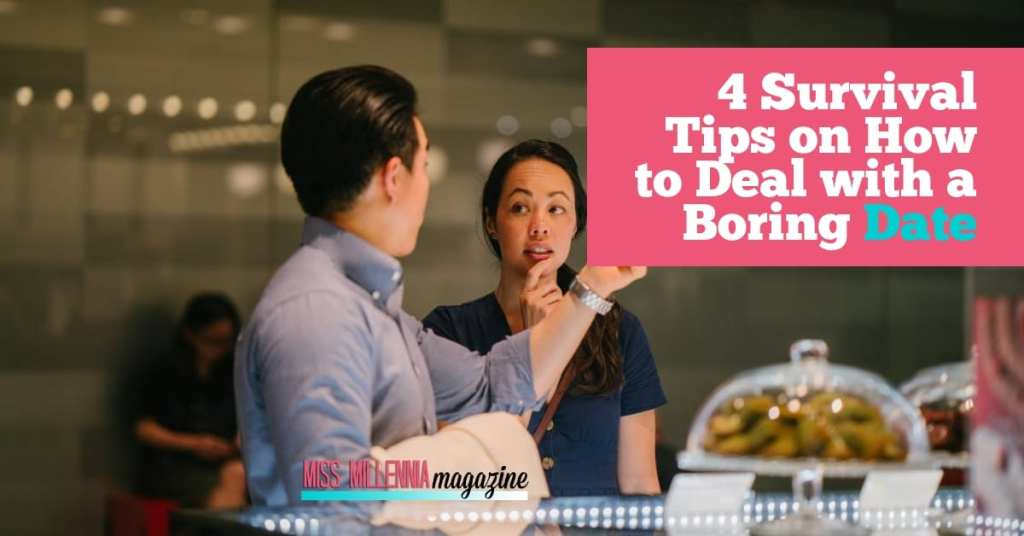 4 Survival Tips on How to Deal with a Boring Date fb