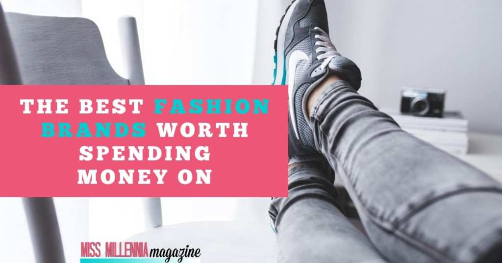 The Best Fashion Brands Worth Spending Money On fb