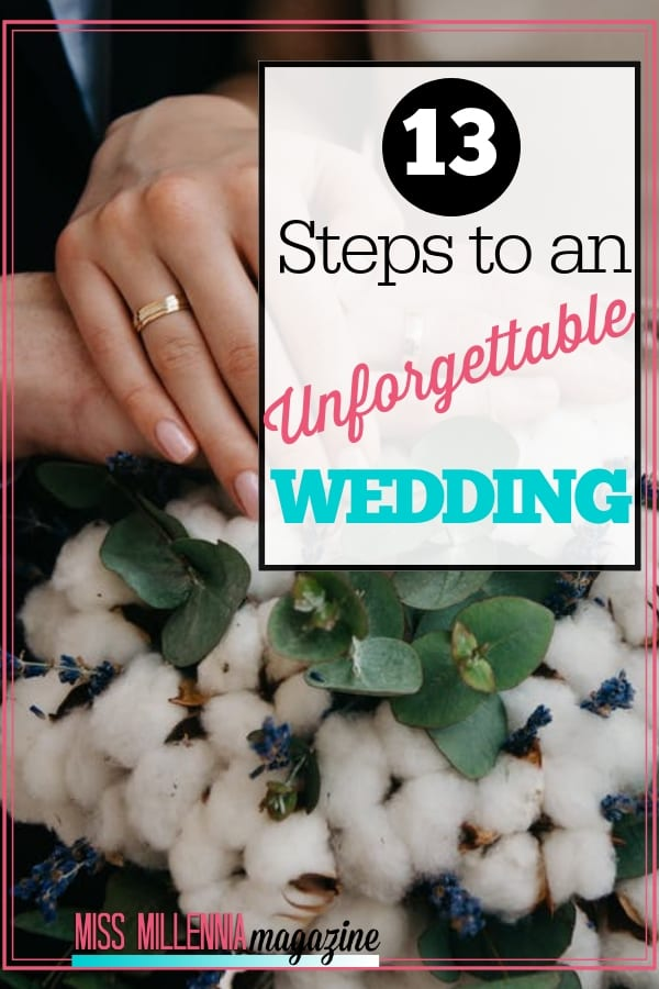 Everyone wants to have an unforgettable wedding, one that will live long in the memory for everyone that was involved. Here are steps to achieve that.