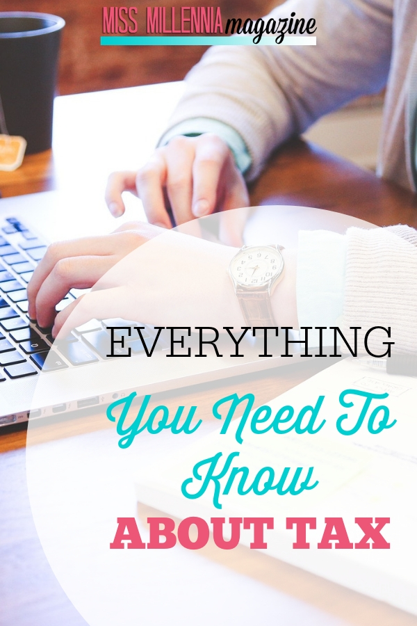 EVERYTHING YOU NEED TO KNOW ABOUT TAXES
