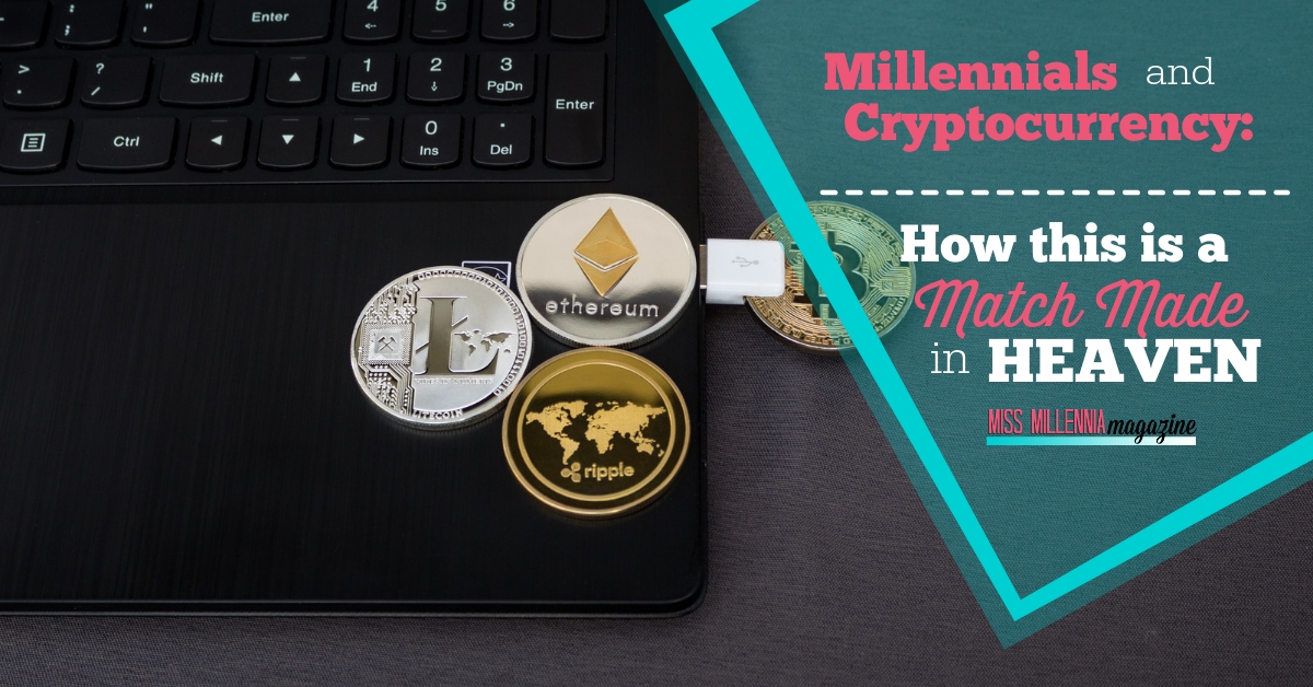 Millennials and Cryptocurrency How This is a Match Made in Heaven FB