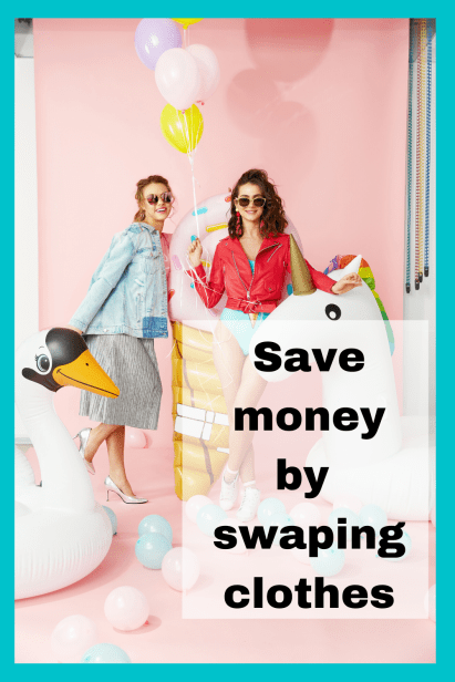 Save money by swapping clothes at swishing parties.