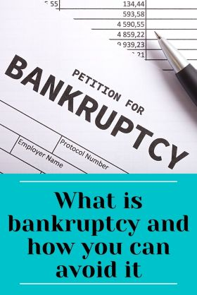 What is bankruptcy and how you can avoid it. What happens after you declare yourself bankrupt
