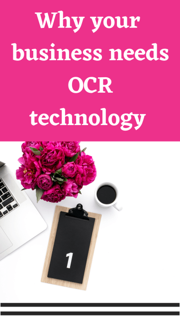 Why your business needs OCR technology. The future technology that help your business go paperless