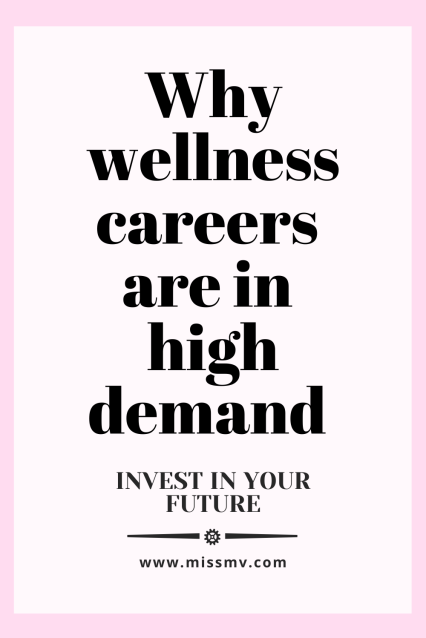 Why wellness careers are the future.