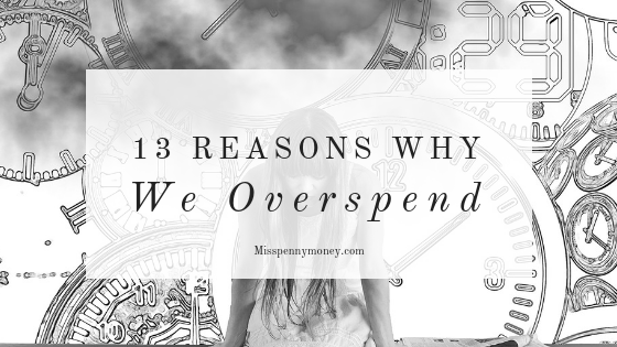 13 Reasons Why We Overspend