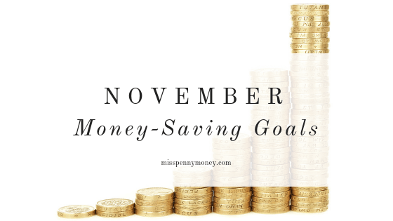 Money-saving goals: November 2018