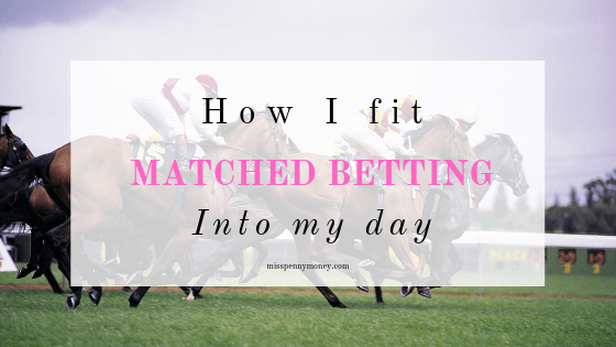 How I manage Matched Betting as a stay at home mum