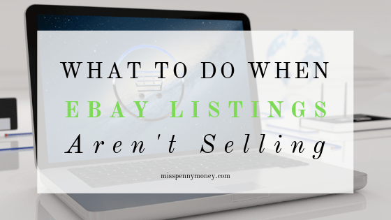 What To Do When Your Ebay Listings Aren't Selling