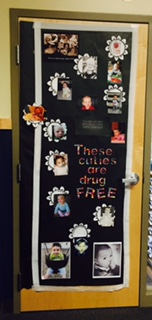 Our drug free door with your adorable baby pictures! We have gotten a lot of fan fare! Thank you for contributing!