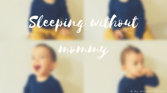 Sleeping without mommy