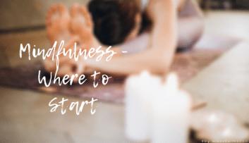 Mindfulness - Where to Start