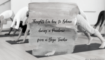 Thoughts On how to Behave during a Pandemic from a Yoga Teacher