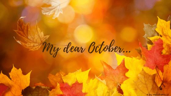 My-dear-October...