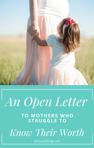 An Open Letter to Mothers Who Struggle to Know Their Worth