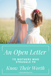 An Open Letter to Mothers Who Struggle to Accept Their Worth