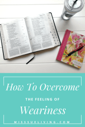 How to Overcome the Feeling of Weariness