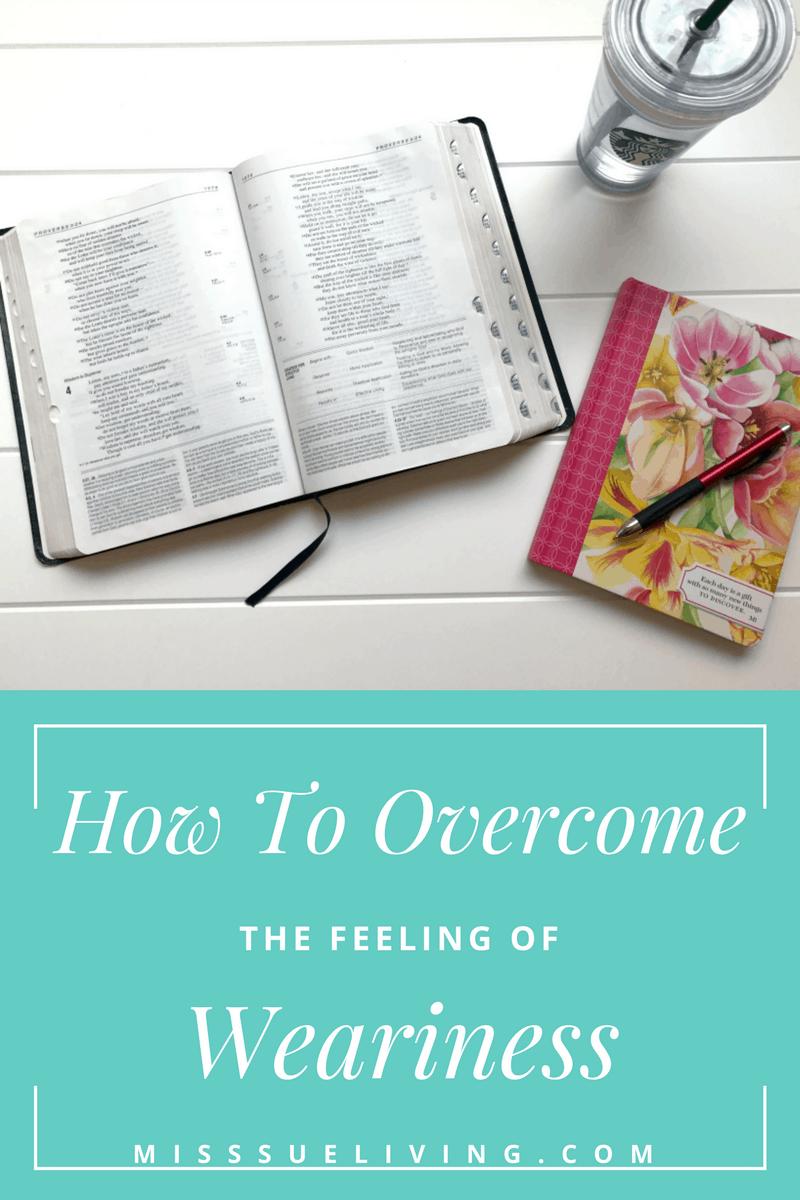 How to Overcome the Feelings of Weariness, weary, motherhood encouragement