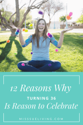12 Reasons Why Turning 36 is Reason to Celebrate