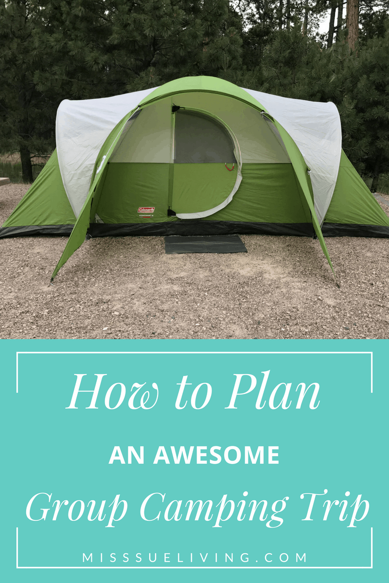 how to plan an awesome group camping trip miss sue living