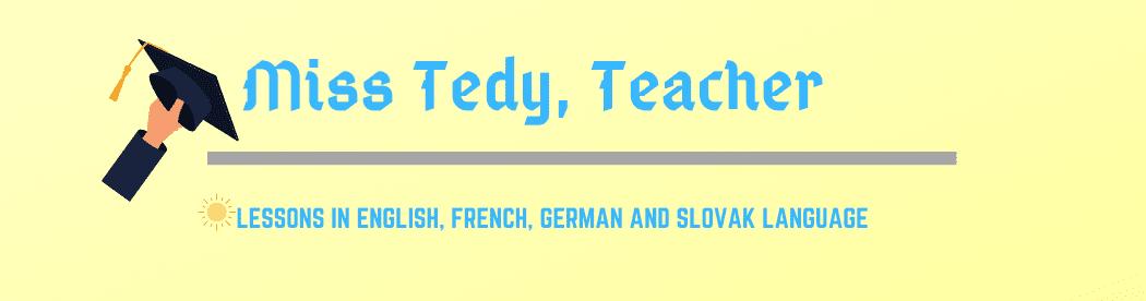 Miss Tedy, Teacher