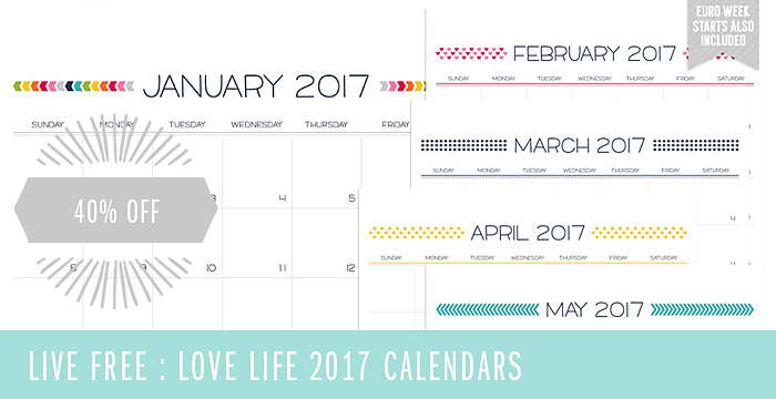 Live Free : Love Life 2017 Calendars – FREE Printables