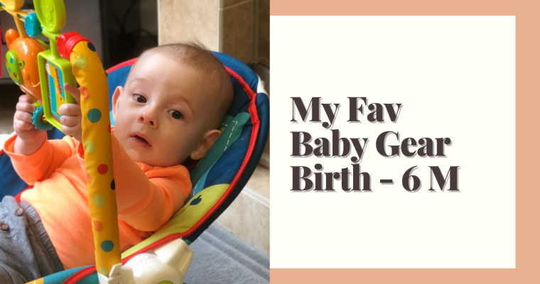 My Favorite Baby Gear | Birth to Six Months