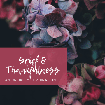 Grief & Thankfulness