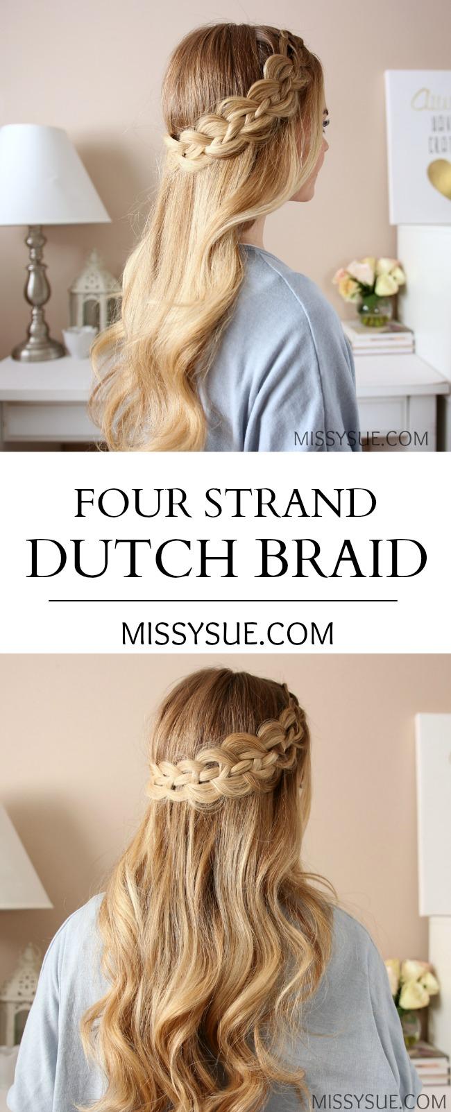 Four Strand Dutch Braid   Missy Sue