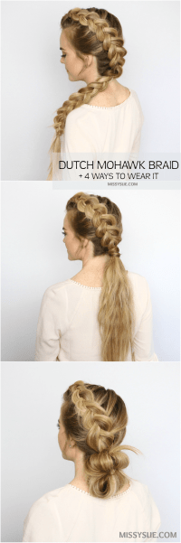 Dutch Mohawk Braid Hairstyles | MISSY SUE