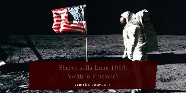 Sbarco sulla luna di Neil Armstrong e Buzz Aldrin: finzione o verità?
