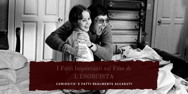 L'Esorcista: i Fatti Inquietanti sul Film realmente accaduti
