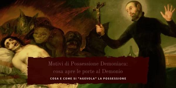 """Possessione Demoniaca: i Motivi che possono aprire le """"porte"""" al Demonio"""