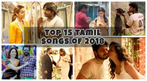 Top 15 Tamil songs of 2018