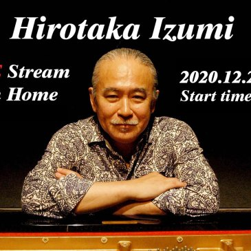 "12月29日 和泉宏隆 Solo Piano Special Live ""Live Stream From Home"""