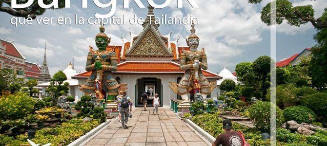 Bangkok, qué ver en 3 días en la capital de Tailandia