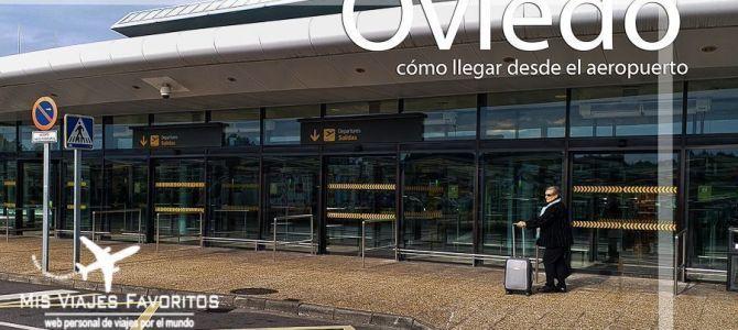 Cómo llegar a Oviedo/Gijón desde el aeropuerto