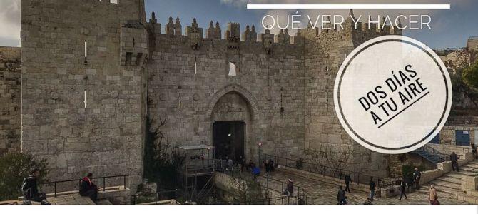 Qué ver y hacer en Jerusalén en dos días