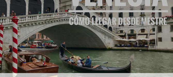 Cómo llegar a Venecia desde Mestre