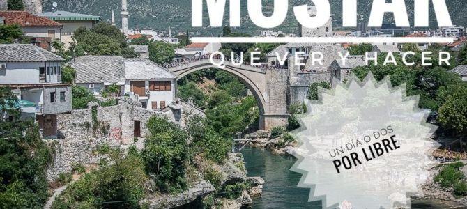 Qué ver y hacer en Mostar en un día