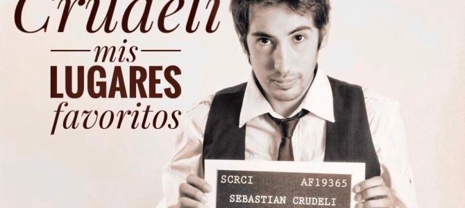 Sebastián Crudeli, mis lugares favoritos